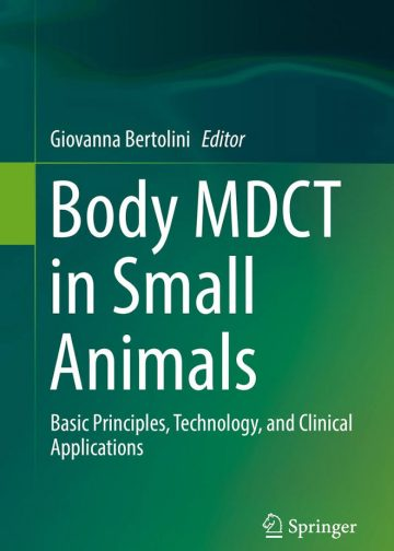 Body MDCT in Small Animals: Basic Principles, Technology, and Clinical Applications